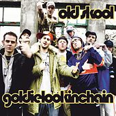 Old Skool by Goldie Lookin' Chain