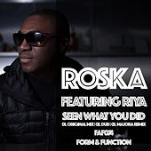 Seen What You Did by Roska