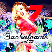 Bachateame, Vol. II by Various Artists