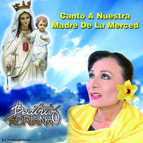 Canto a Nuestra Madre de la Merced by Beatriz Adriana
