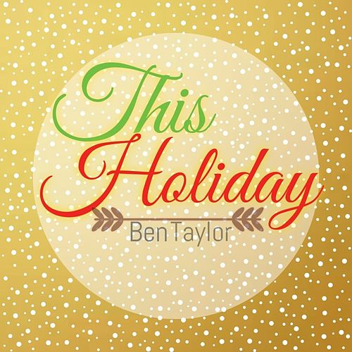 This Holiday - Single by Ben Taylor