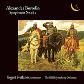 Borodin: Symphonies Nos. 1 & 2 by USSR State Symphony Orchestra