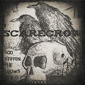 God Stiffen the Crows by Scarecrow