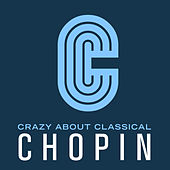 Crazy About Classical: Chopin by Russian Symphony Orchestra