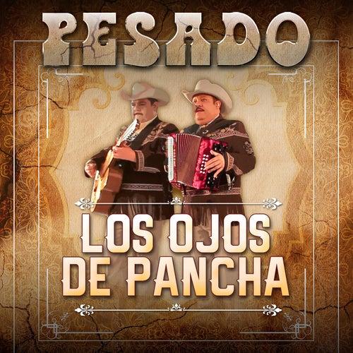 Los Ojos De Pancha by Pesado