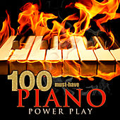 100 Must-Have Piano Power Play by Various Artists