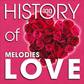 The History of Love Melodies (100 Famous Songs) von Various Artists