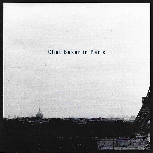 Chet Baker in Paris (Live) by Chet Baker