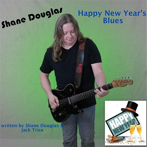 Happy New Year's Blues by Shane Douglas