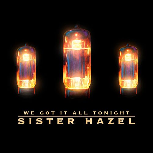 We Got It All Tonight by Sister Hazel