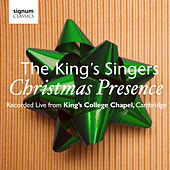 Christmas Presence: The King's Singers – Live from Kings College Chapel, Cambridge by Various Artists