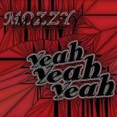 Yeah, Yeah, Yeah by Mozzy