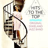Hits To The Top by Original Dixieland Jazz Band