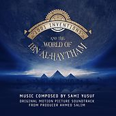 1001 Inventions and the World of Ibn Al-Haytham (Original Motion Picture Soundtrack) by Sami Yusuf