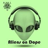 Aliens on Dope by alu