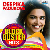 Deepika Padukone - Blockbuster Hits by Various Artists