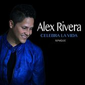 Celebra la Vida by Alex Rivera