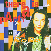 There Is a Party by DJ Bobo