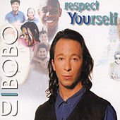 Respect Yourself by DJ Bobo