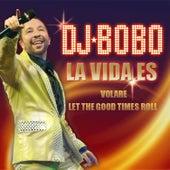 La Vida Es von DJ Bobo