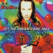 Let the Dream Come True by DJ Bobo