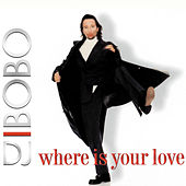 Where Is Your Love von DJ Bobo