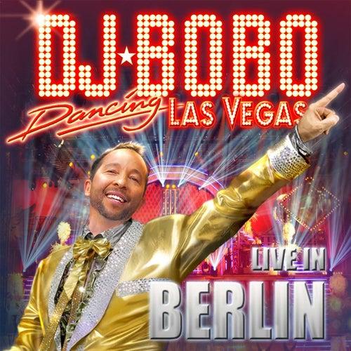 Dancing Las Vegas - The Show - Live in Berlin by DJ Bobo