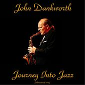 Journey Into Jazz (Remastered 2015) by John Dankworth