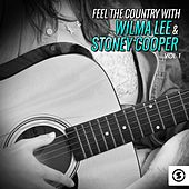 Feel the Country with Wilma Lee & Stoney Cooper, Vol. 1 by Wilma Lee Cooper