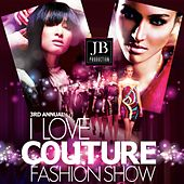 I Love Couture Fashion Show by Various Artists