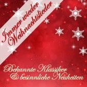 Immer wieder Weihnachtslieder (Bekannte Klassiker & besinnliche Neuheiten) by Various Artists