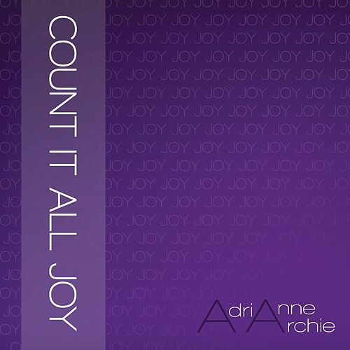 Count It All Joy by Adrianne Archie