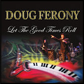 Let the Good Times Roll by Doug Ferony