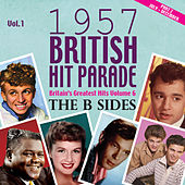 The 1957 British Hit Parade - The B Sides Part 2, Vol. 1 by Various Artists