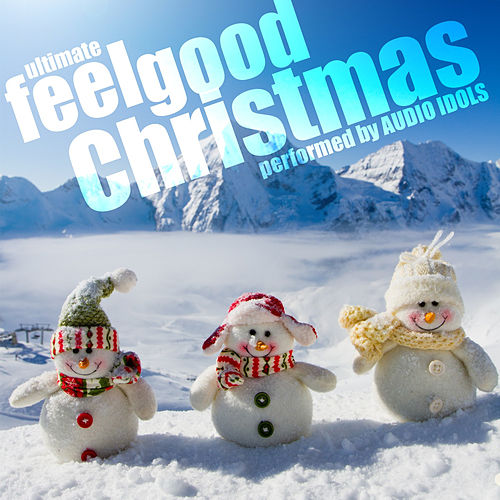 Ultimate Feel Good Christmas by Audio Idols