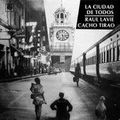 La Ciudad de Todos by Cacho Tirao