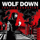 Incite & Conspire by Wolf Down