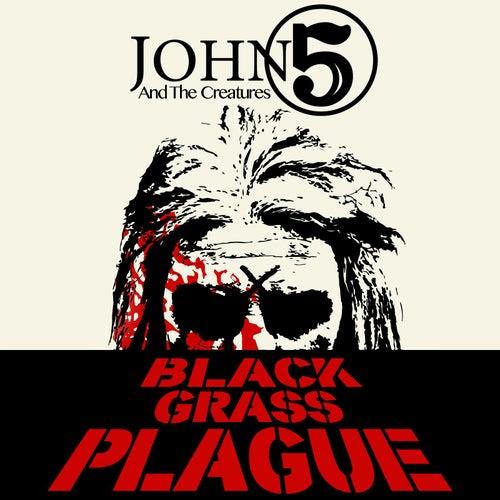 Black Grass Plague (feat. the Creatures) by John 5
