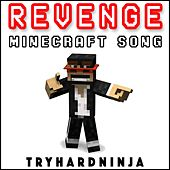 Revenge (Minecraft Song) by TryHardNinja