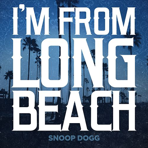 I'm From Long Beach - Single by Snoop Dogg