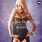 Summerlove / Right Now (Na Na Na) (Remixes) by Carolina Marquez