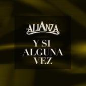 Y Si Alguna Vez by La Alianza Norteña