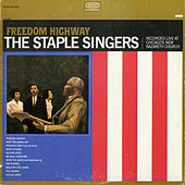 Freedom Highway: Recorded Live at Chicago's New Nazareth Church von The Staple Singers