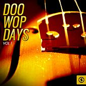 Doo Wop Days, Vol. 1 by Various Artists