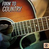 Fixin' to Country by Various Artists