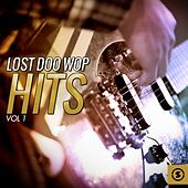 Lost Doo Wop Hits, Vol. 1 by Various Artists
