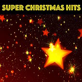 Super Christmas Hits – Best Playlist to Celebrate Christmas and New Year with Warmth and Happiness by Christmas Time