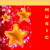 So This Is Christmas – Songs and Background for Christmas Dinner and New Year's Eve Dinner by Christmas Time
