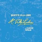 Villa-Lobos - Um Clássico Popular by Quinteto Villa-Lobos