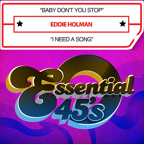 Baby Don't You Stop / I Need a Song (Digital 45) by Eddie Holman